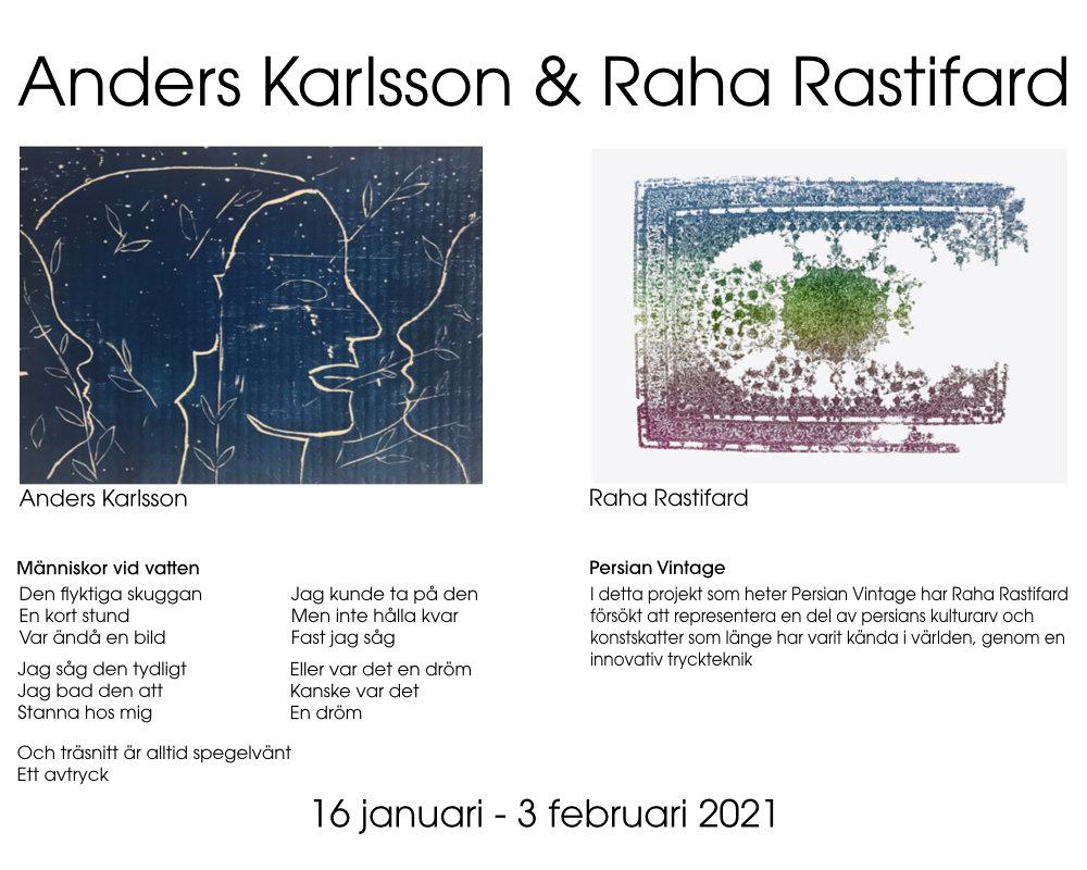 Anders Karlssson & Raha Rastifard 16/1 - 3/2 2021