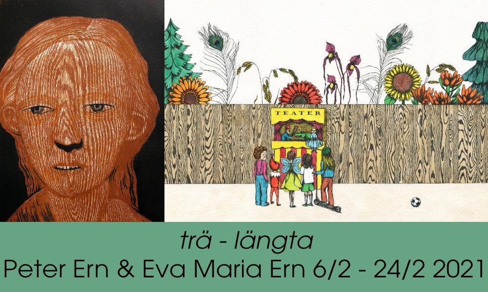 trä - längta Peter Ern & Eva Maria Ern 28/11 - 19/12 2021