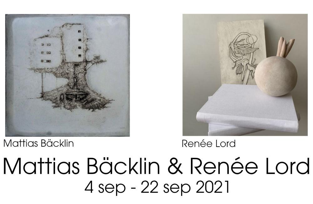 Utställning: Mattias Bäcklin & Renée Lord 4 sep - 22 sep 2021